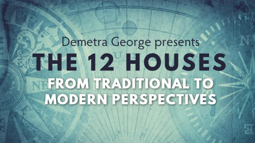 The 12 Houses Demetra George